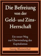 DIE BEFREIUNG VON DER GELD- UND ZINSHERRSCHAFT