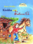 KIRSIKKA UND BUTTERMILCH - PONYGESCHICHTEN, BAND 1