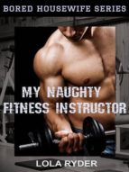 MY NAUGHTY FITNESS INSTRUCTOR