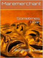 SOMETIMES, I CAN