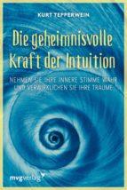 Die geheimnisvolle Kraft der Intuition (ebook)