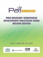 PARFESSIONALS PEER RECOVERY WORKFORCE DEVELOPMENT PRACTICUM