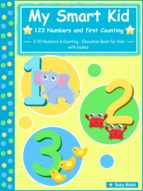MY SMART KID - 123 NUMBERS AND FIRST COUNTING