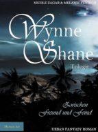 WYNNE SHANE TRILOGIE - ZWISCHEN FREUND UND FEIND