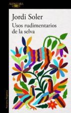 Usos rudimentarios de la selva (ebook)