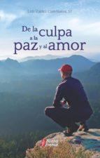 De la culpa a la paz y al amor (ebook)