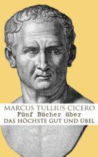 Fünf Bücher über das höchste Gut und Übel (ebook)
