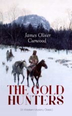 THE GOLD HUNTERS (A WESTERN MYSTERY CLASSIC)