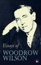 Essays of Woodrow Wilson (ebook)