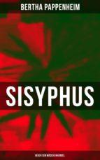 Bertha Pappenheim - Sisyphus: Gegen den Mädchenhandel (ebook)