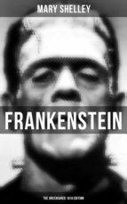 FRANKENSTEIN (The Uncensored 1818 Edition) (ebook)