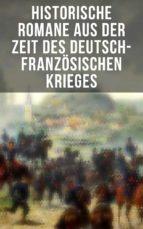 Historische Romane aus der Zeit des deutsch-französischen Krieges (ebook)