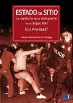 Estado de sitio: La cultura de la violencia en el Siglo XXI. ¿Cui Prodest?
