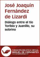 Diálogo entre el tío Toribio y Juanillo, su sobrino (ebook)