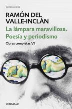 La lámpara maravillosa. Poesía y periodismo (Obras completas Valle-Inclán 6) (ebook)