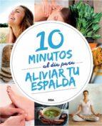 10 MINUTOS AL DÍA PARA ALIVIAR TU ESPALDA