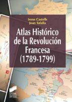 Atlas histórico de la Revolución Francesa, 1789-1799 (ebook)