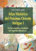 Atlas Histórico del Próximo Oriente Antiguo I (ebook)