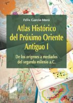 Atlas Histórico del Próximo Oriente Antiguo I
