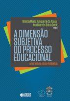 A DIMENSÃO SUBJETIVA DO PROCESSO EDUCACIONAL