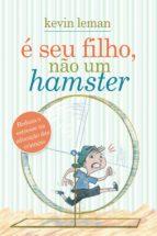 É seu filho, não um hamster (ebook)