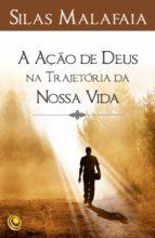 A ação de Deus na trajetória da nossa vida (ebook)