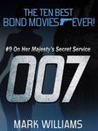 The Ten Best Bond Movies...Ever! #9 - On Her Majesty's Secret Service (ebook)