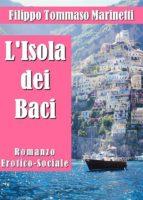 L'Isola dei Baci. Romanzo Erotico-Sociale (ebook)