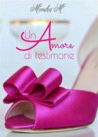 Un amore di testimone (ebook)