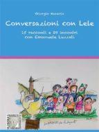 Conversazioni con Lele. 15 racconti e 20 incontri con Emanuele Luzzati (ebook)