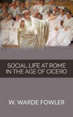Social life at Rome in the Age of Cicero (ebook)