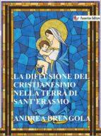 La diffusione del Cristianesimo nella terra di Sant'Erasmo (ebook)