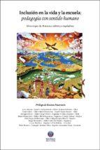 Inclusión en la vida y la escuela: pedagogía con sentido humano (ebook)