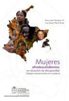 Mujeres afrodescendientes en situación de discapacidad. Diálogos interseccionales en la academia (ebook)