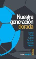 Nuestra generación dorada (ebook)