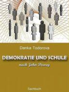 DEMOKRATIE UND SCHULE NACH JOHN DEWEY