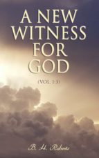 A NEW WITNESS FOR GOD (VOL. 1-3)
