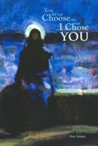 You Did Not Choose Me, But I Chose You (ebook)