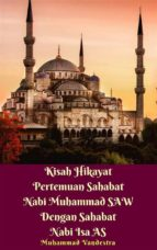 Kisah Hikayat Pertemuan Sahabat Nabi Muhammad SAW Dengan Sahabat Nabi Isa AS (ebook)