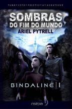 Sombras Do Fim Do Mundo | Bindalin? 1 (ebook)