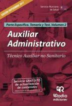 Auxiliar Administrativo. Técnico Auxiliar no Sanitario.  Parte Específica. Temario y Test.  Volumen 2. Servicio Murciano de Salud (ebook)