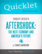 QUICKLET ON AFTERSHOCK: THE NEXT ECONOMY AND AMERICA'S FUTURE (CLIFFNOTES-LIKE SUMMARY)