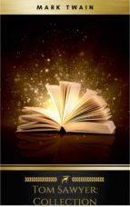 Tom Sawyer: Collection (ebook)