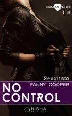 No control - tome 3 Sweetness (ebook)