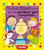 The Fun Street Friends and the Perfect Pet Competition (ebook)
