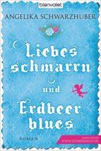 Liebesschmarrn und Erdbeerblues (ebook)