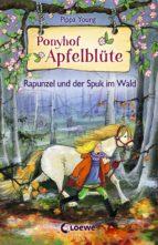 Ponyhof Apfelblüte 8 - Rapunzel und der Spuk im Wald (ebook)
