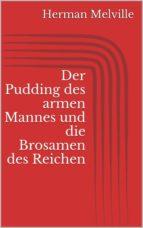 Der Pudding des armen Mannes und die Brosamen des Reichen (ebook)