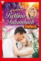 Bettina Fahrenbach Staffel 5 – Liebesroman (ebook)