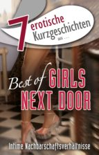 "7 erotische Kurzgeschichten aus: ""Best of Girls Next Door"" (ebook)"
